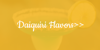 Check out our daiqurri flavors